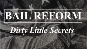 bail reform secrets